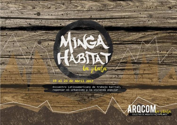 MINGA Hábitat! Encuentro latinoamericano de trabajo barrial para repensar el urbanismo y la vivienda popular / La Plata, Argentina, vía arqcomlp
