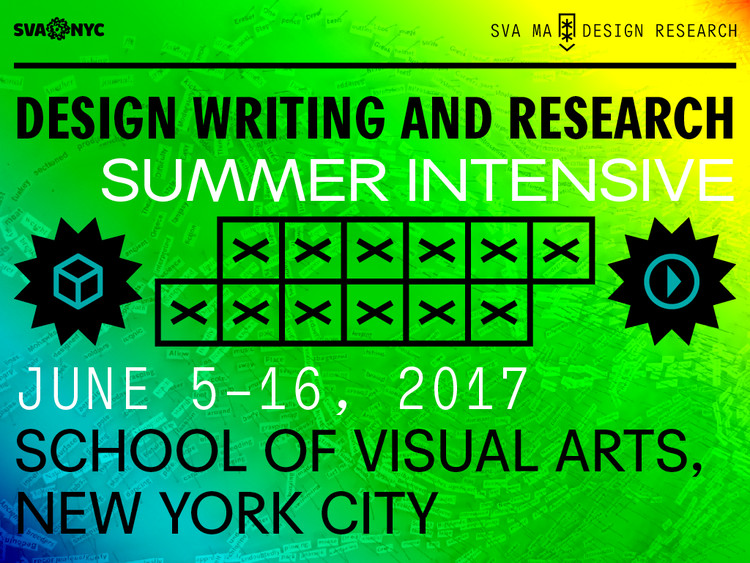 Apply for 2017 Design Writing & Research Summer Intensive, Tone up your research & writing skills over two weeks this June with tough love from design-savvy journos, writers, and critics.