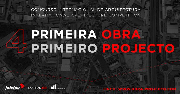 Concurso Internacional Primeira Obra - Primeiro Projecto, Primeira Obra - Primeiro Projecto // Concurso Internacional de Arquitectura // 4.ª Edição
