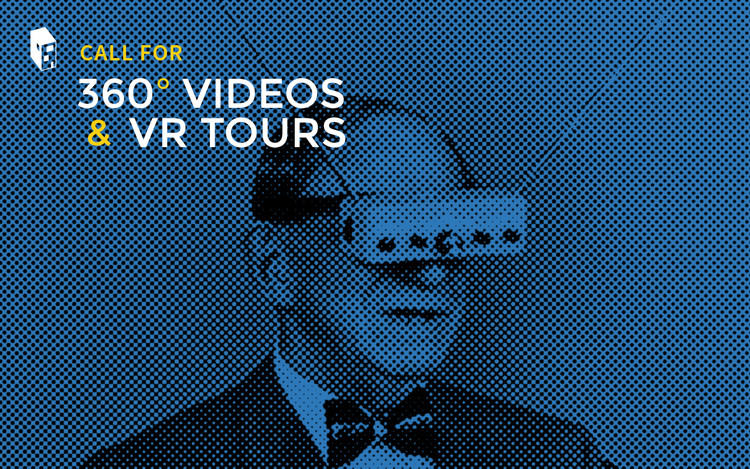 Call for 360 Videos and Virtual Reality Tours