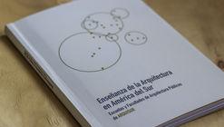 Enseñanza de la Arquitectura en América del Sur: Escuelas y Facultades de Arquitectura públicas de ARQUISUR