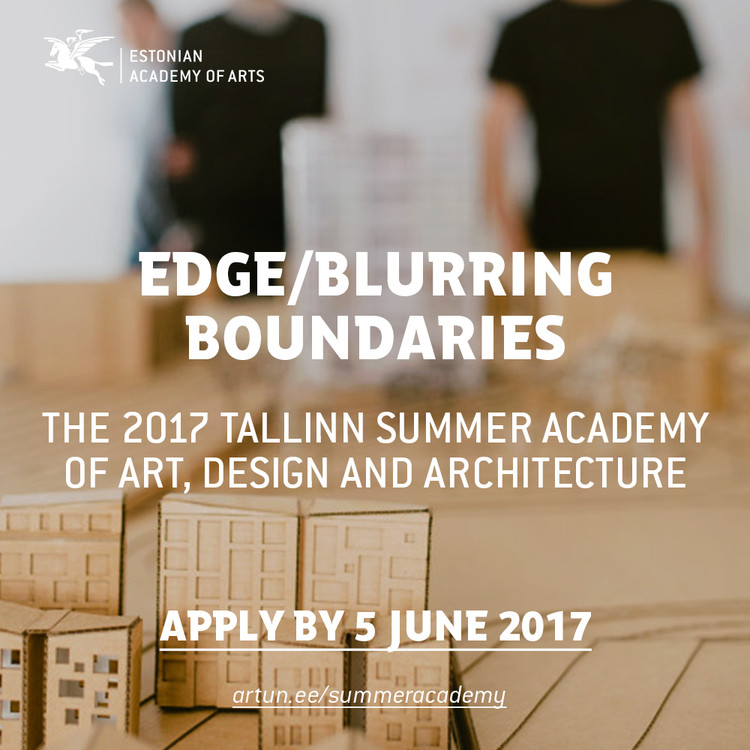 Call for Applications: 2017 Tallinn Summer Academy of Art, Design and Architecture – Edge/Blurring Boundaries