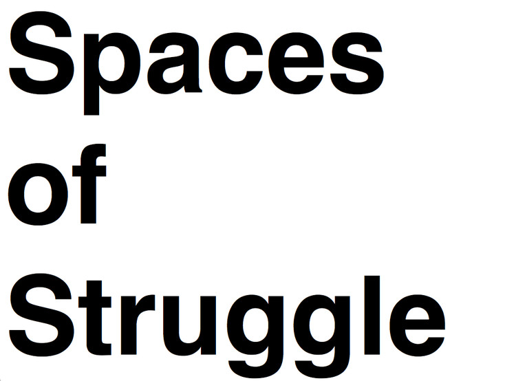 Call for Submissions: Vol. 24: Spaces of Struggle, Spaces of Struggle