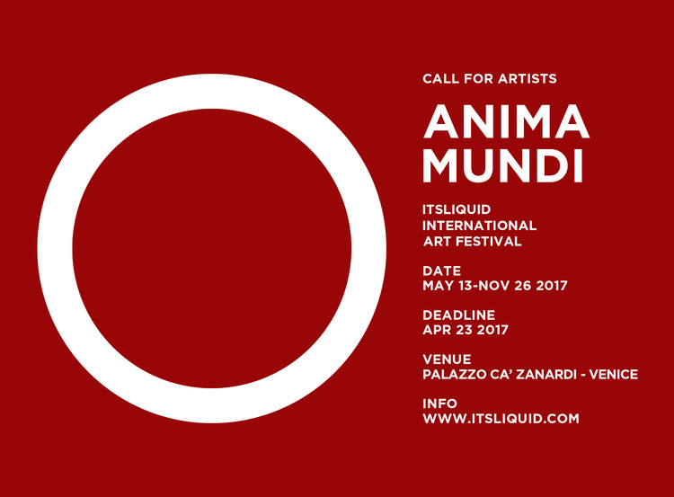 Anima Mundi (Venice, May-November 2017), Call for artists: ANIMA MUNDI | VENICE MAY-NOV 2017