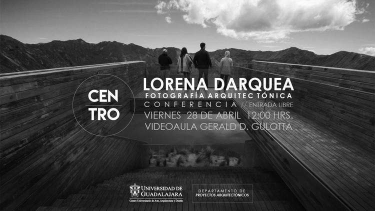 Conferencia CENTRO | Lorena Darquea, Lorena Darquea Fotografía Arquitectónica