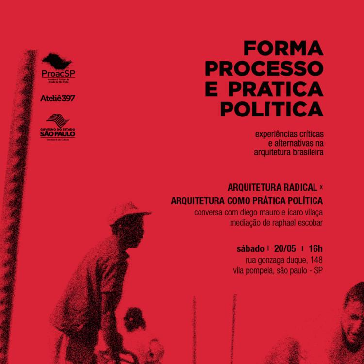 """Conferência """"Arquitetura Radical X Arquitetura Como Prática Política"""""""