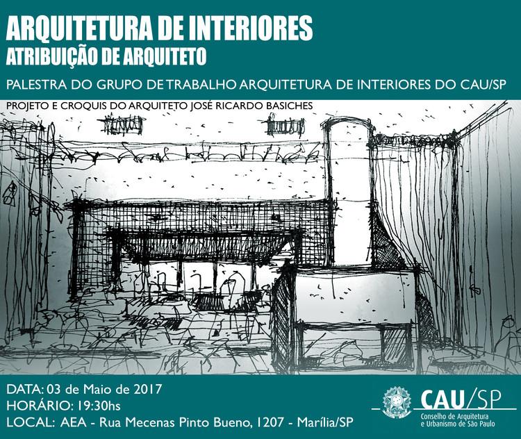 Palestra: Arquitetura de Interiores - Atribuição de Arquiteto / CAU/SP, Palestra Arquitetura de Interiores - CAU/SP e AEA Marília