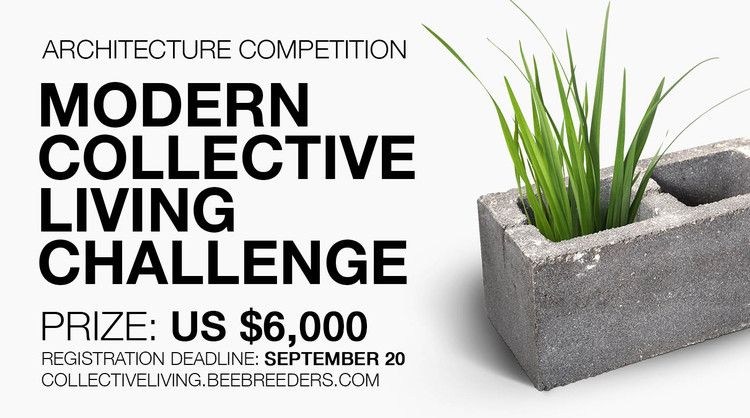 Call for Submissions: Modern Collective Living Challenge , Enter the Modern Collective Living Challenge ‪‎architecture‬ ‪competition‬ now! US $6,000 in prize money! Closing date for registration: SEPTEMBER 20, 2017