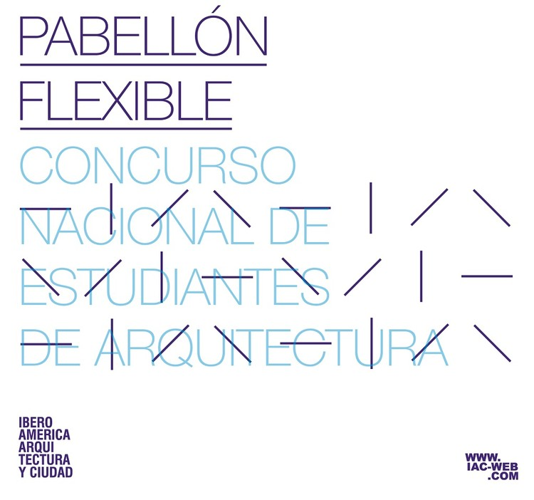 Concurso Nacional de Estudiantes de Arquitectura: pabellón flexible, IAC