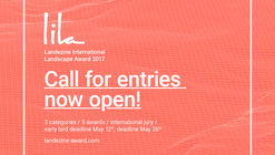 Call for submissions for LILA - Landezine International Landscape Award 2017