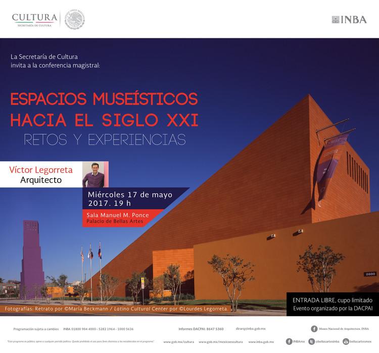 """Conferencia Magistral de Arquitectura titulada:  ESPACIOS MUSEÍSTICOS HACIA EL SIGLO XXI   """"RETOS Y EXPERIENCIAS"""""""