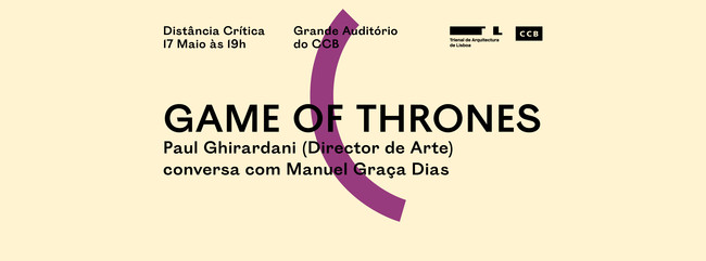 Game of Thrones em conferência no Centro Cultural Belém!, Cortesia de Trienal de Arquitectura de Lisboa