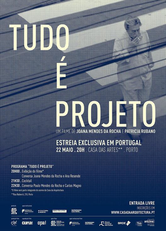 """Estreia do filme """"Tudo é Projeto"""" de Joana Mendes da Rocha na Casa das Artes, Cartaz"""