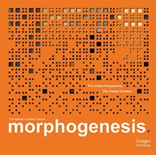 Morphogenesis: The Indian Perspective, The Global Context (Master Architect)