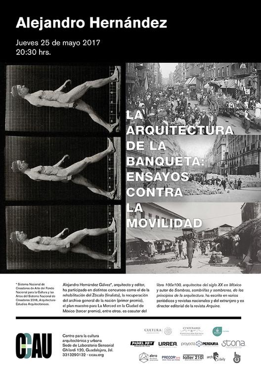 Conferencia Arquitectura de la banqueta: ensayos contra la movilidad por Alejandro Hernández, ccau