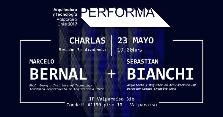 PERFORMA 2017 / Jornada 2: Discusiones en torno a la Arquitectura y Tecnología desde la Academia