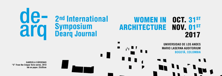 CALL FOR PAPERS International Symposium: Women in Architecture, DEARQ II international Symposium: Women in architecture