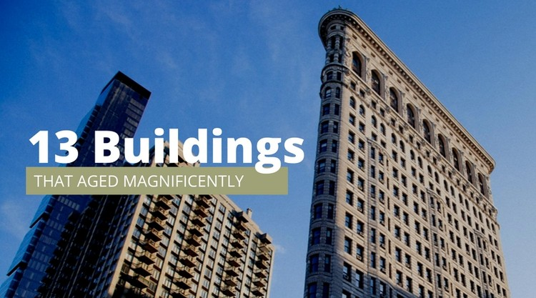 13 Buildings That Have Aged Magnificently