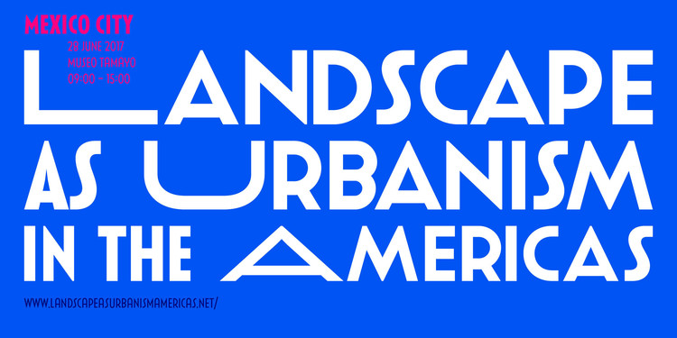 Landscape as Urbanism in the Americas México , Trinidad Sanchéz