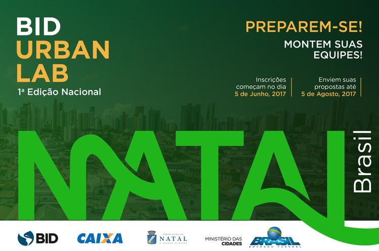 BID UrbanLab Brasil, Edição brasileira do UrbanLab acontece em Natal e recebe inscrições até o dia 05 de agosto