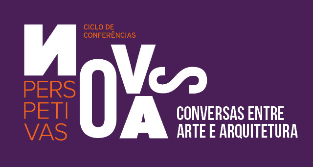 Ciclo de Conferências | Novas Perspetivas: Conversas entre Arte e Arquitetura, via Museu Serralves