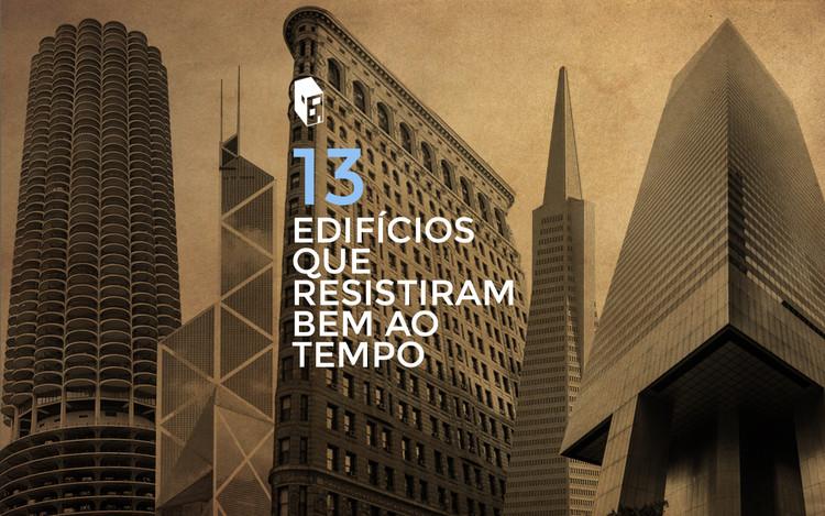 13 Edifícios que resistiram bem à força do tempo