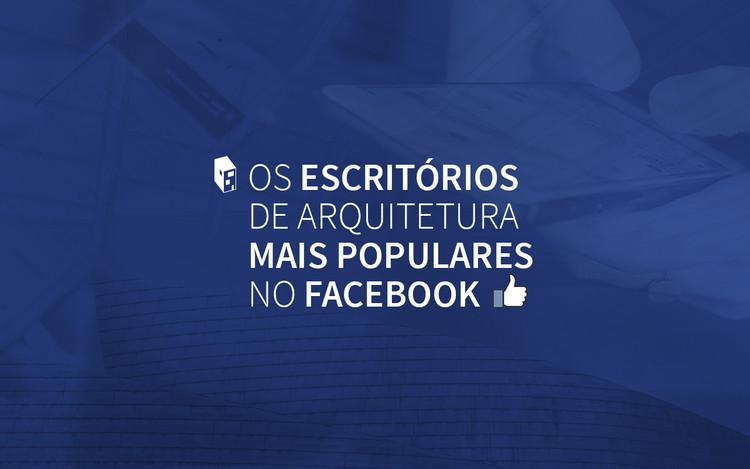 Os escritórios de arquitetura mais populares no Facebook
