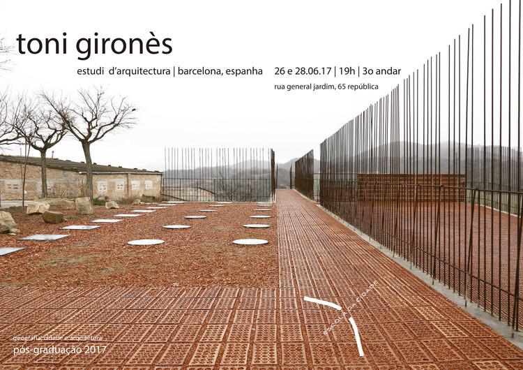 Escola da Cidade recebe o arquiteto Toni Gironès para aula aberta, Escola da Cidade recebe o arquiteto Toni Gironès para aulas abertas