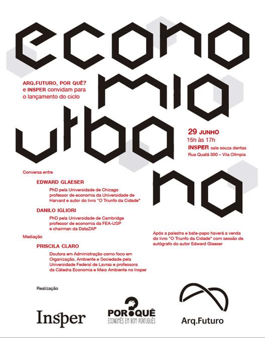 Ciclo Arq. Futuro de Economia Urbana, Ciclo Arq. Futuro de Economia Urbana, 29.06 I Edward Glaeser (Harvard) e Danilo Igliori (DataZap)