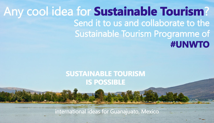 Open Call: Sustainable Tourism is Possible - International Ideas for Guanajuato, Mexico, International call for ideas: Sustainable Tourism is Possible