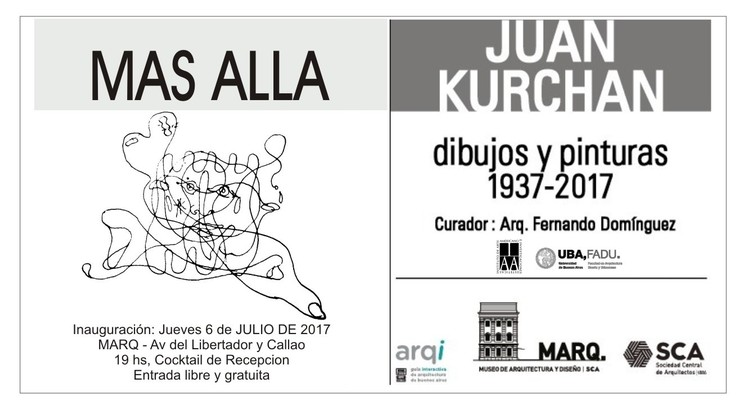 """Más Allá. Juan Kurchan: Dibujos y Pinturas 1937-2017, """"Más Allá. Juan Kurchan, Dibujos y Pinturas1937-2017"""""""