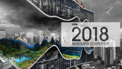 Call for Entries: 2018 Skyscraper Competition