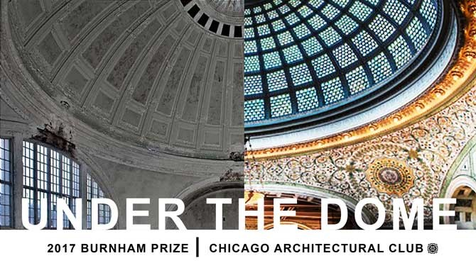 Call for Entries: 2017 Burnham Prize Competition: Under the Dome, 2017 Burnham Prize Competition:Under the Dome