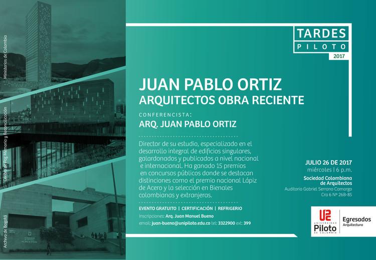 #TardesPiloto: Juan Pablo Ortiz Arquitectos. Obra Reciente, Programa de Arquitectura. Universidad Piloto de Colombia