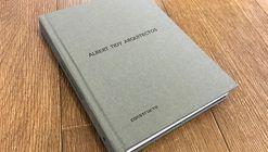 Monografía de Albert Tidy Arquitectos resume los últimos 10 años de trayectoria del estudio chileno