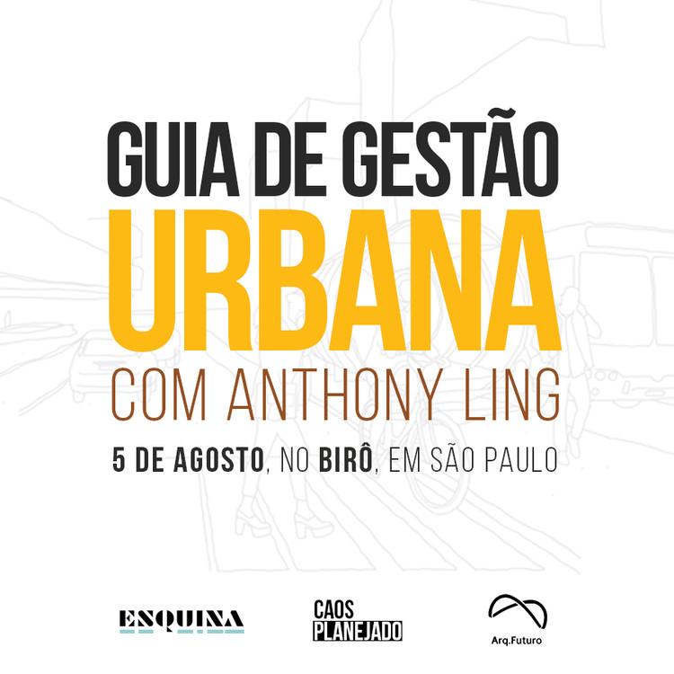 """Curso """"Guia de Gestão Urbana"""" com Anthony Ling"""