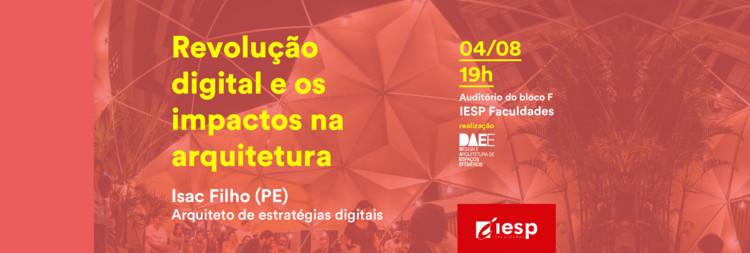 Revolução digital e os impactos na arquitetura, Revoãolução digital e os impactos na arquitetura, com Isac Filho (PE)