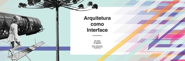 Arquitetura para Curitiba - Expo2017: Arquitetura como interface, Exposição Arquitetura para Curitiba: Arquitetura como Interface.