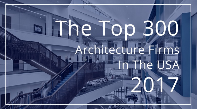 these are the top 300 architecture firms in the us for 2017 archdaily