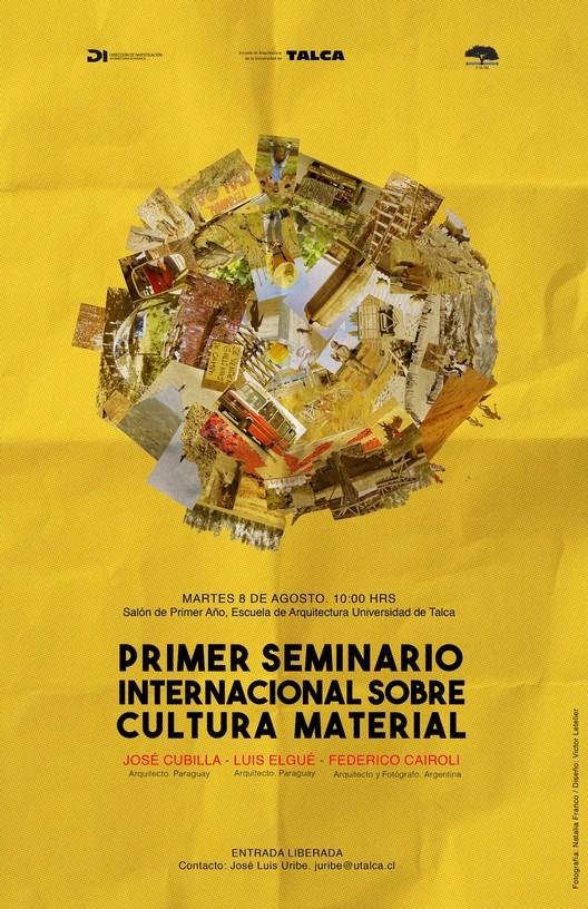 Primer Seminario Internacional sobre Cultura Material, Diseño Afiche: Victor Letelier Lara Fotografia: Natalia Franco Meza