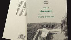 Arcosanti, 2012 / Pedro Bandeira