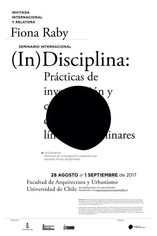 Seminario Internacional (In)Disciplina: Prácticas de investigación y creación que desafían límites disciplinares, Diseño: Diego Gómez