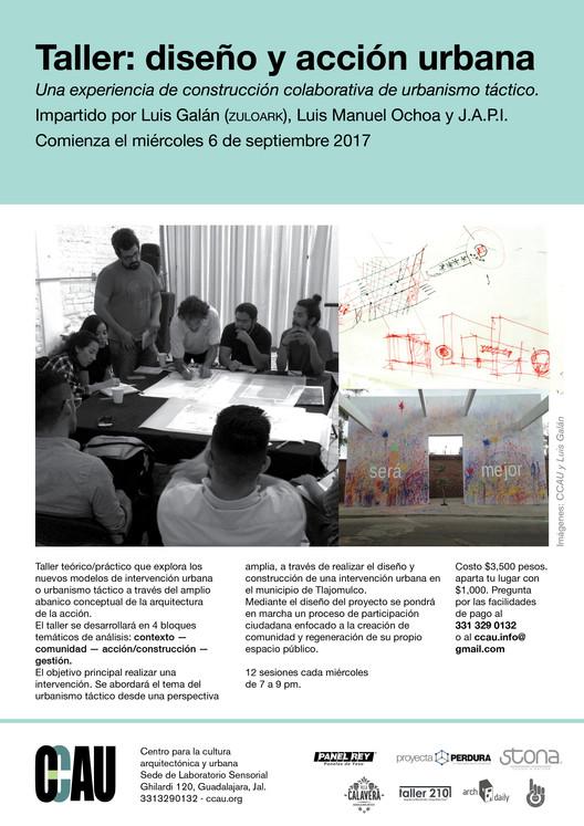 Taller: Diseño y Acción Urbana impartido por: Luis Galán (Zuloark), Luis Ochoa y J.A.P.I., CCAU