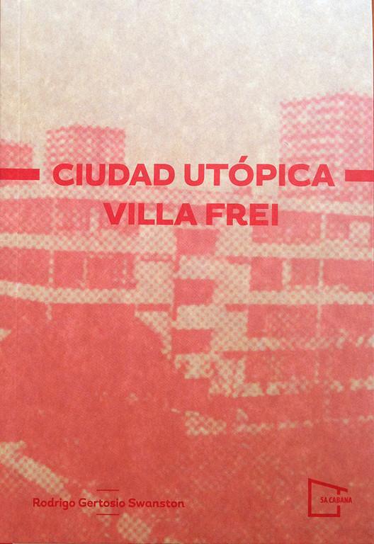 Ciudad utópica, Villa Frei / Editorial Sa Cabana, Cortesía de Editorial Sa Cabana