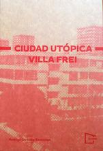 Ciudad utópica, Villa Frei / Editorial Sa Cabana