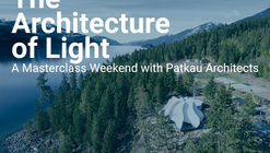 The Architecture of Light: A Masterclass Weekend with Patkau Architects