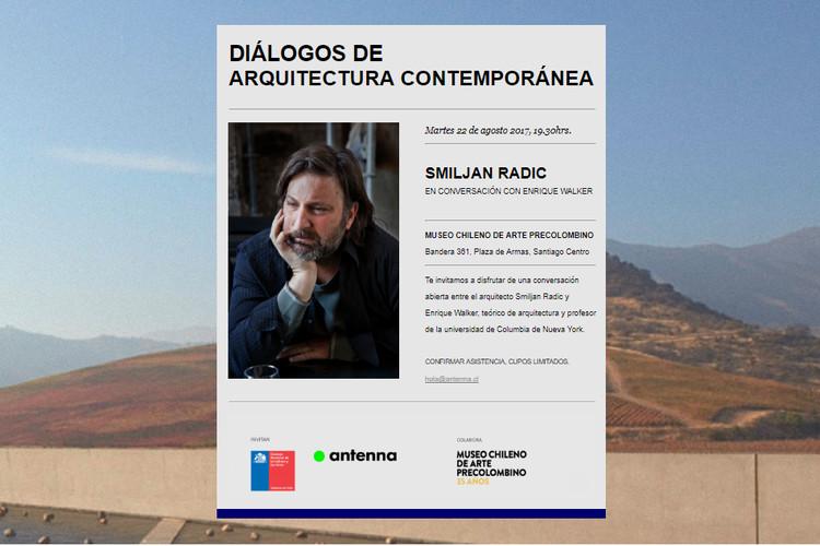 Diálogos de Arquitectura Contemporánea: Smiljan Radic en conversación con Enrique Walker