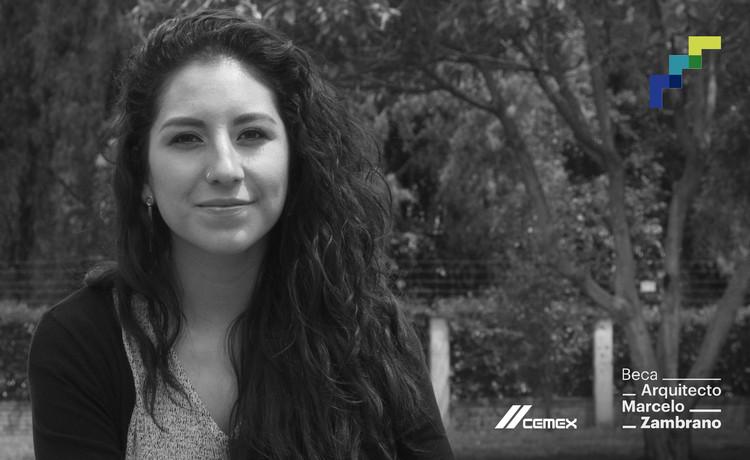 Conoce a Paola López: Ganadora de la Beca Arquitecto Marcelo Zambrano 2017 , Cortesía de CEMEX