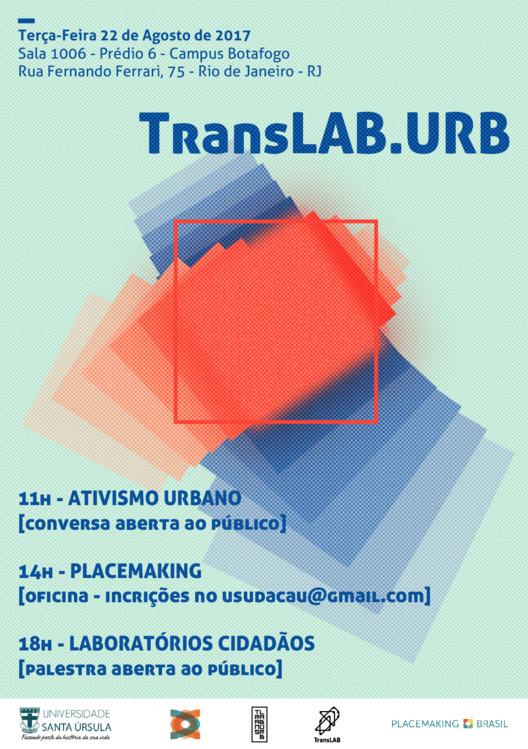 """Santa Úrsula convida TransLAB, TransLAB.URB  é o """"braço investigativo"""" sobre a cidade e o meio urbano, ligado ao TransLAB."""