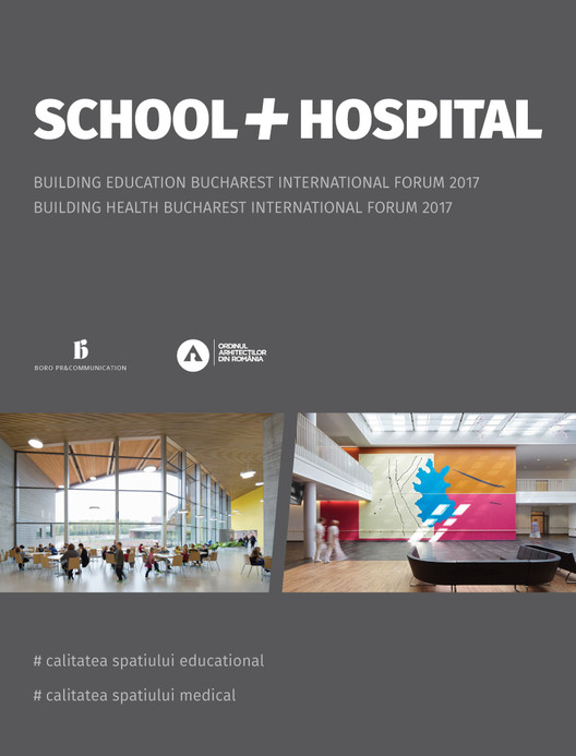 School + Hospital Bucharest 2017: Building Education and Building Health Forums